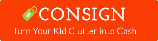 Consign and Turn Your Kid Clutter into Cash